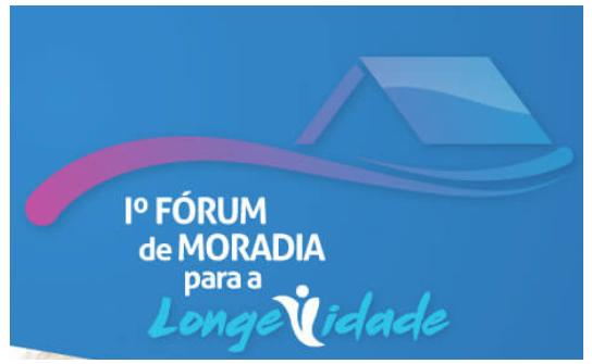 1º Fórum de Moradia para a Longevidade